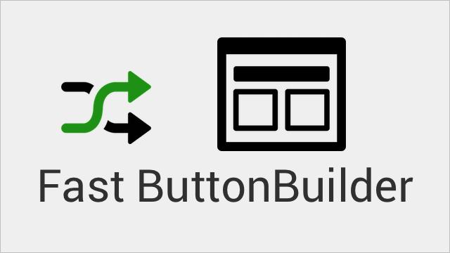 Fast ButtonBuilder